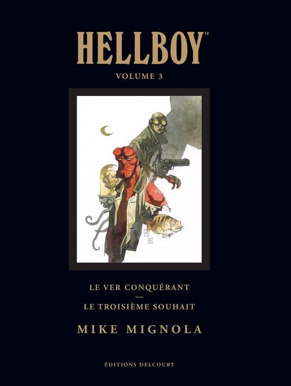 Hellboy Deluxe Volume III : Le ver conquérant - Le troisième souhait (VF)
