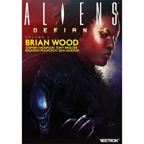 Brian Wood - Aliens : Defiance Volume 2 (VF)