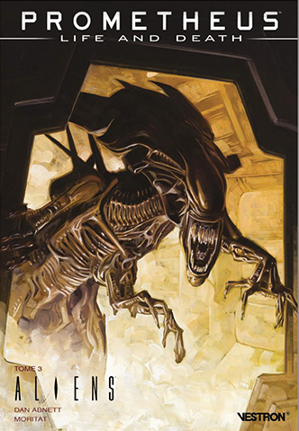Prometheus : Life and Death : Tome 3 Aliens (VF)