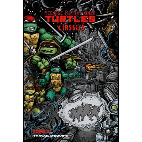Les Tortues Ninja -TMNT Classics TOME 2 : Travail d'équipe (VF)
