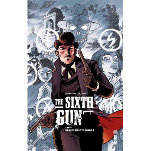 The Sixth Gun Tome 1 (VF)