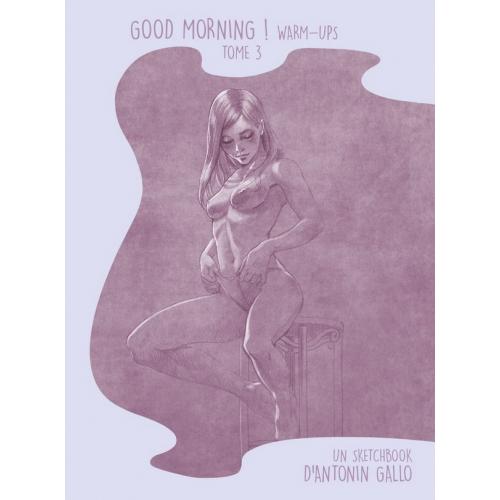 Antonin Gallo - Sketchbook Good Morning Warmup 3 (VF) Signé par Antonin Gallo - Ex Libris Offert