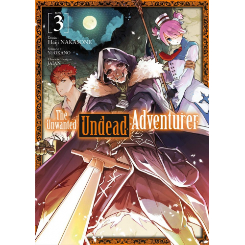 The Unwanted Undead Adventurer Tome 3 (VF)