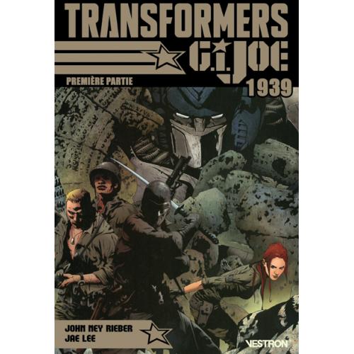 TRANSFORMERS / G.I. JOE : 1939 Première Partie (VF)