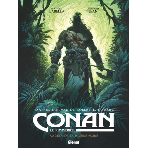 Conan le Cimmérien Au-delà de la rivière noire (VF)