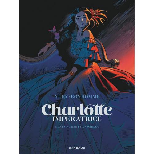Charlotte Impératrice Tome 1 : La Princesse et l'Archiduc (VF)