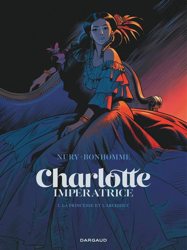 Charlotte Impératrice Tome 1 La Princesse et l'Archiduc (VF)