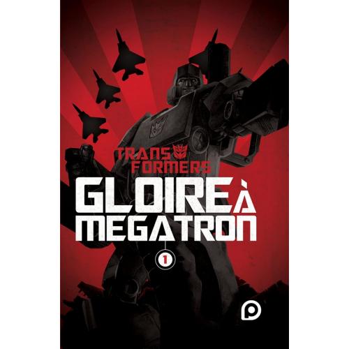 The Transformers : Gloire à Mégatron Tome 1 (VF)