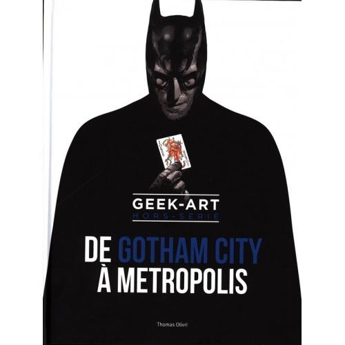 De Gotham City à Metropolis - Hors Série Geek Art (VF)